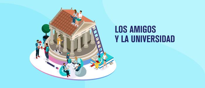 los amigos y la universidad